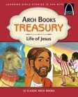 Arch Books Treasury: Life of Jesus Cover Image