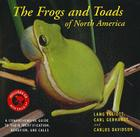 The Frogs and Toads of North America: A Comprehensive Guide to Their Identification,Behavior, and Calls Cover Image