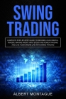Swing Trading: Complete Step-By-Step Guide To Become A Successful Trader, Making Profit With Stock And Forex Trading And Live Your Dr Cover Image