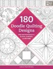 180 Doodle Quilting Designs: Free-Motion Ideas for Blocks, Borders, and Beyond Cover Image