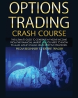 Options Trading Crash Course: The Complete Guide step by step to Generate a Passive Income from The Financial Market Cover Image
