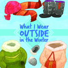 What I Wear Outside in the Winter: English Edition Cover Image