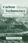 Carbon Technocracy: Energy Regimes in Modern East Asia (Studies of the Weatherhead East Asian Institute) Cover Image