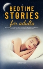 Bedtime Stories for Adults: Sleep Novels to Cure Anxiety, Stress, and Insomnia. Mindfulness for Beginners Letting Life's Stress Go with the Power Cover Image