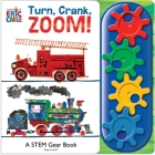 World of Eric Carle: Turn, Crank, Zoom!: A Stem Gear Book Cover Image