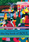 The Big Book of Soul: The Ultimate Guide to the African American Spirit Cover Image