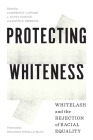 Protecting Whiteness: Whitelash and the Rejection of Racial Equality Cover Image