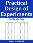 Practical Design of Experiments: DoE Made Easy! Cover Image