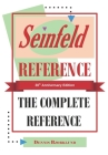 Seinfeld Reference: The Complete Encyclopedia: 30th Anniversary Edition Cover Image