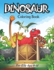 Dinosaur Coloring Book For Kids Ages 4-8!: Fun And Coloring Perfect For Kids (Volume 2) Cover Image