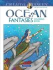 Creative Haven Ocean Fantasies Coloring Book (Creative Haven Coloring Books) Cover Image