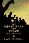The Conspiracy For Peace: (A 60's Fantasy) Cover Image
