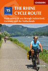 The Rhine Cycle Route: From Source to Sea Through Switzerland, Germany and the Netherlands Cover Image