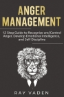 Anger Management: 12 Step Guide to Recognize and Control Anger, Develop Emotional Intelligence, and Self Discipline (Freedom from Stress Cover Image