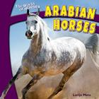 Arabian Horses (World of Horses (Powerkids)) Cover Image
