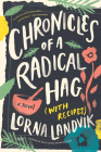 Chronicles of a Radical Hag (with Recipes): A Novel Cover Image
