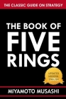 The Book of Five Rings: A New Modern Translation (Miyamoto Musashi's Book of Five Rings) Cover Image