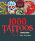 1000 Tattoos: A Sourcebook of Designs for Body Decoration Cover Image