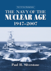The the Navy of the Nuclear Age, 1947-2007 (U.S. Navy Warship) Cover Image