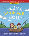 Jesus, Who Are You?: Names of Jesus (Beginner Inductive Bible Study) Cover Image