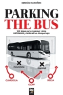 Parking the Bus: 109 ideas para repensar cómo DEFENDER y ATACAR un bloque bajo Cover Image