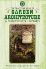 Practical Book of Garden Architecture (Gardening in America) Cover Image