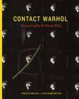 Contact Warhol: Photography Without End Cover Image