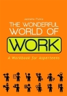 The Wonderful World of Work: A Workbook for Asperteens Cover Image