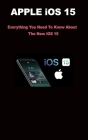 Apple IOS 15: Everything You Need To Know About The New iOS 15 Cover Image