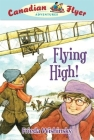 Canadian Flyer Adventures #5: Flying High! Cover Image