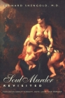 Soul Murder Revisited: Thoughts about Therapy, Hate, Love, and Memory Cover Image