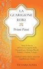 La Guarigione Reiki: Primi Passi: Inizia la Pratica dell'Auto-Guarigione Reiki. Una Guida per Eliminare Blocchi Emotivi e Irradiare Energia Cover Image