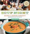 Soup Night: Recipes for Creating Community Around a Pot of Soup Cover Image