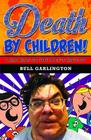 Death by Children!: I Had Kids So You Don't Have to Cover Image