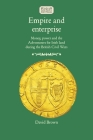 Empire and enterprise: Money, power and the Adventurers for Irish land during the British Civil Wars (Studies in Early Modern Irish History) Cover Image