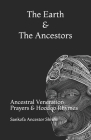 The Earth and The Ancestors: Ancestral Veneration Prayers & Hoodoo Rhymes Cover Image