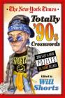 The New York Times Totally '90s Crosswords: 200 Easy to Hard Puzzles from Da Bomb Decade Cover Image