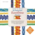 How to Make 50 Fabulous Kumihimo Braids: A Beginner's Guide to Making Flat Braids for Beautiful Cord Jewelry and Fashion Accessories Cover Image