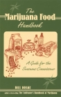 The Marijuana Food Handbook: A Guide for the Sensuous Connoisseur Cover Image