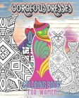 Gorgeous Dresses Coloring Book for Women: Featuring Beautiful Pattern Fashion Princess Dresses for Adults Teens and Fashionista Girls/Large Print Easy Cover Image