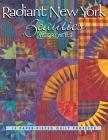 Radiant New York Beauties: 14 Paper-Pieced Quilt Projects Cover Image