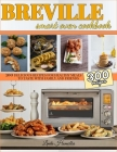 Breville Smart Oven Cookbook: 300 Delicious Recipes for Healthy Meals to Test with Family and Friends Cover Image