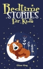 Bedtime Stories for Kids: A Collection of the Best Heroes, Fairies, Animals, and Princes Adventure Tales to Help Children Fall Asleep Fast at Ni Cover Image