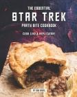 The Essential Star Trek Party Bite Cookbook: Cook Like A Replicator! Cover Image