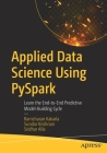 Applied Data Science Using Pyspark: Learn the End-To-End Predictive Model-Building Cycle Cover Image