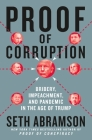 Proof of Corruption: Bribery, Impeachment, and Pandemic in the Age of Trump Cover Image