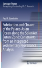 Subduction and Closure of the Palaeo-Asian Ocean Along the Solonker Suture Zone: Constraints from an Integrated Sedimentary Provenance Analysis (Springer Theses) Cover Image