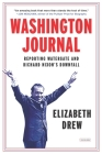 Washington Journal: Reporting Watergate and Richard Nixon's Downfall Cover Image