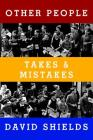 Other People: Takes & Mistakes Cover Image