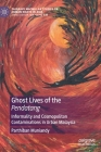 Ghost Lives of the Pendatang: Informality and Cosmopolitan Contaminations in Urban Malaysia Cover Image